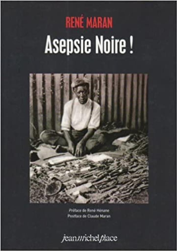 Asepsie noire ! / René Maran |