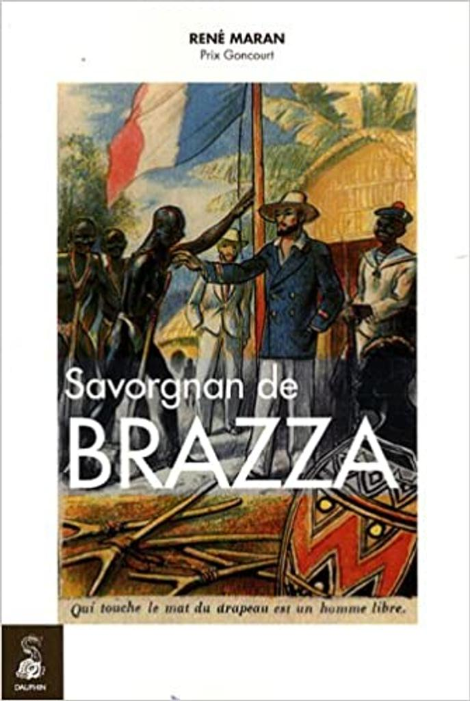 Savorgnan de Brazza / René Maran |