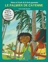 Le Palmier de Cayenne. L' Ecole de Wéwé / texte et illlustrations Anne-Cécile Boutard | Boutard, Anne-Cécile (1972-....). Auteur. Illustrateur