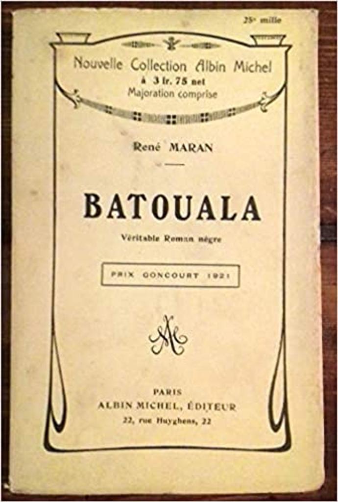 Batouala : véritable roman nègre / René Maran |