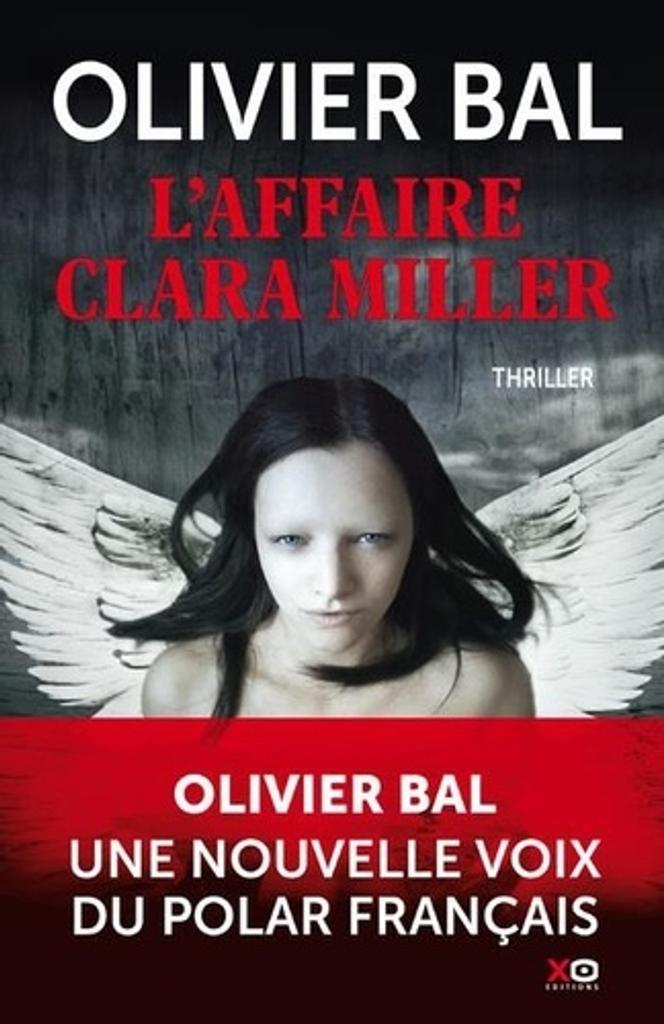 L' Affaire Clara Miller / Olivier Bal  