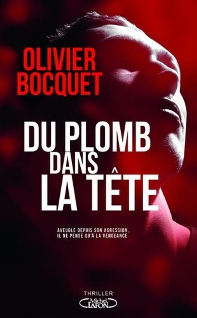 Plomb dans la tête (Du) / Olivier Bocquet  