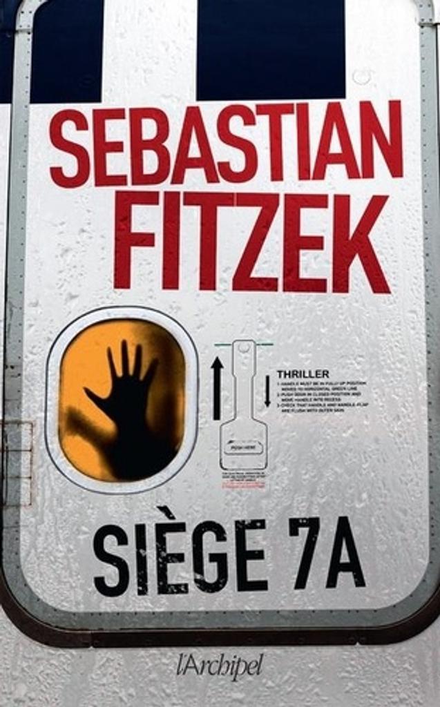 Siège 7A / Sebastian Fitzek  