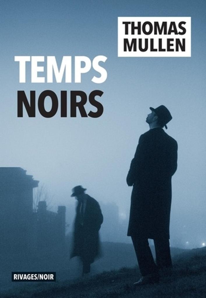 Temps noirs / Thomas Mullen  